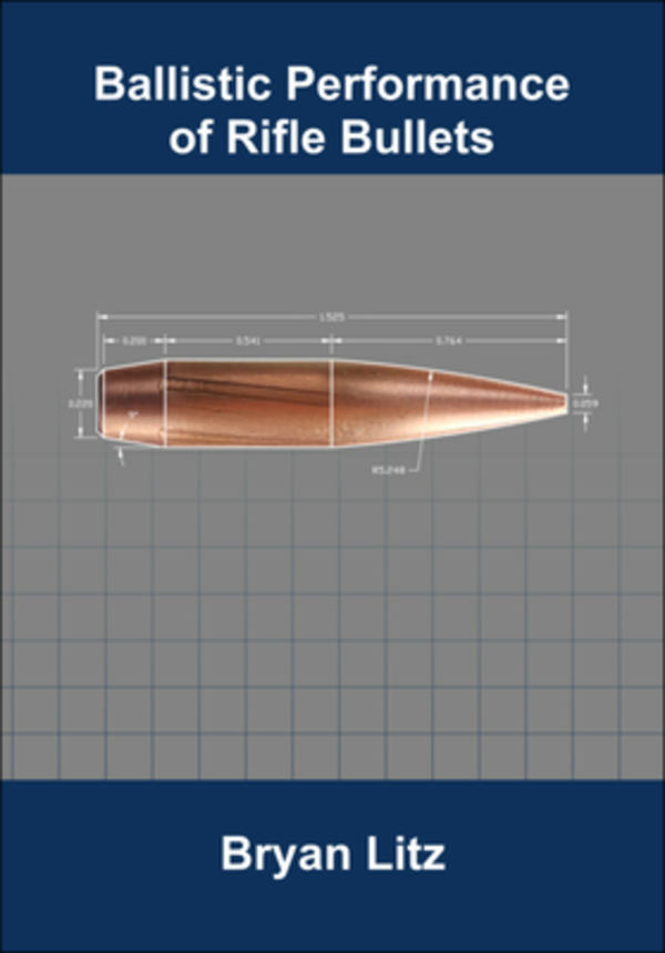 Ballistic Performance Of Rifle Bullets By Bryan Litz