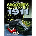 Shooters Guide To The 1911