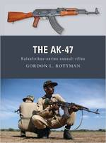 The AK-47 Kalashnikov Series Assault Rifles Book Gordon L Rottman