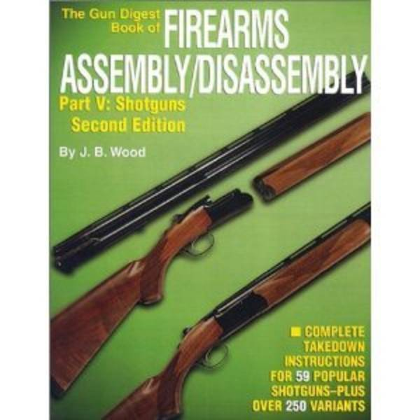 Firearms Assembly Disassembly Part 5 Shotguns