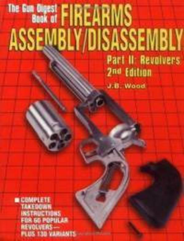 The Gun Digest Book of Firearms Assembly Disassembly Part 2 2nd Edition
