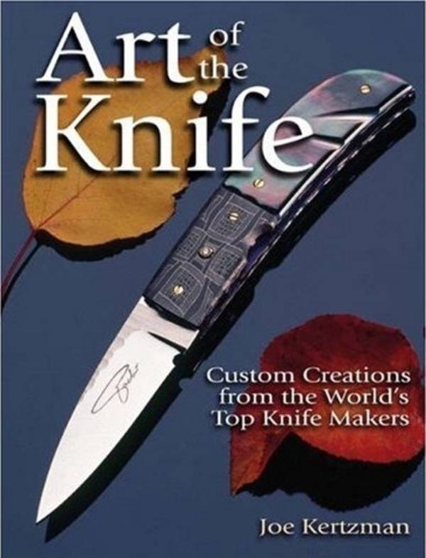 Art Of The Knife by Joe Kertzman