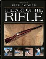 The Art Of The Rifle By Jeff Cooper