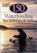 150 Waterfowling Tips,Tactics And Tales