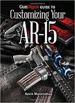 Gun Digest Guide To Customising Your AR-15