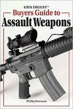 Gun Digest Buyers Guide To Assault Weapons
