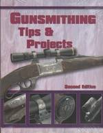 Gunsmithing Tips And Projects Second Edition