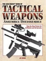 Gun Digest Book Of Tactical Weapons