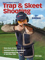 Gun Digest Book Of Trap  Skeet Shooting 5th Edition