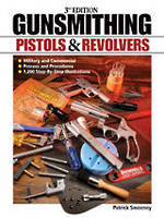 Gunsmithing Pistols and Revolvers 3rd Edition