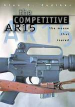 The Competitive AR-15 The Mouse That Roared