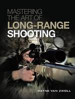 Mastering The Art Of Long Range Shooting Wayne Van Zwoll